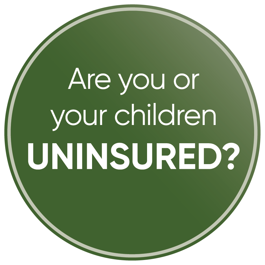 Are you or your children Uninsured?