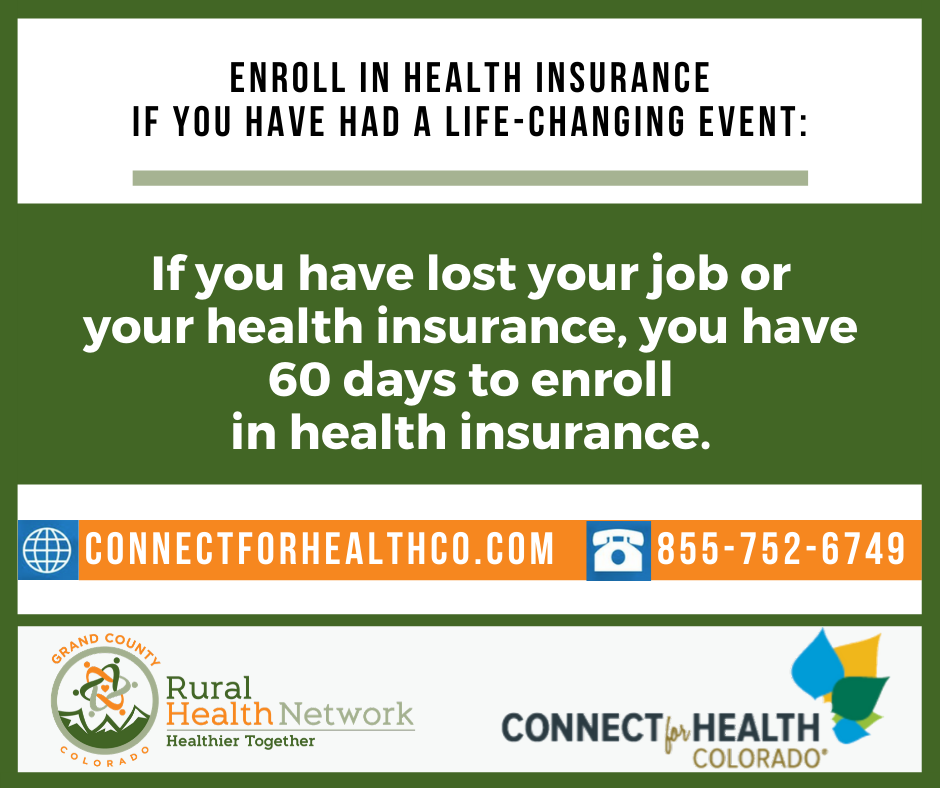 If you have lost your job or your health insurance, you have 60 days to enroll in health insurance
