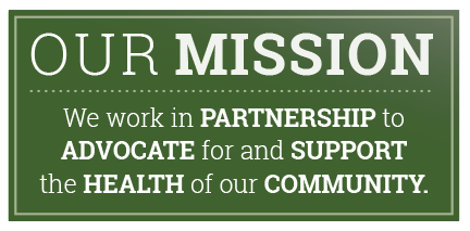 We work in partnership to advocate for and support the health of our community.